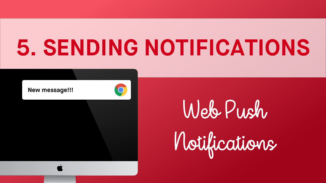 Part 5 - Sending Web Notifications